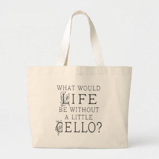 Funny Cello Music Quote Large Tote Bag