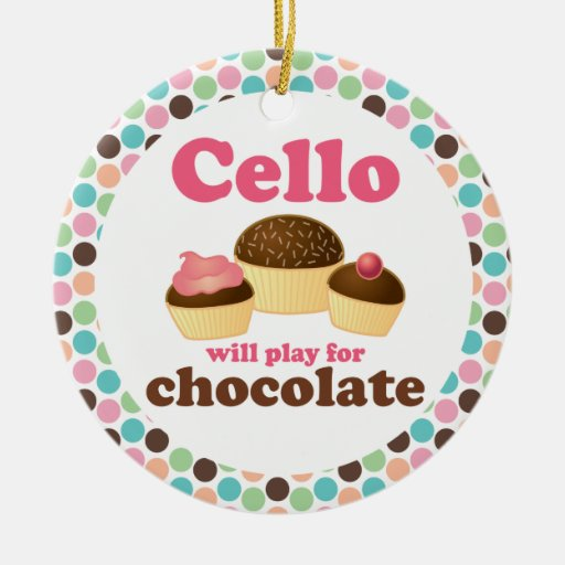 Funny Cello Will Play For Chocolate Ornament