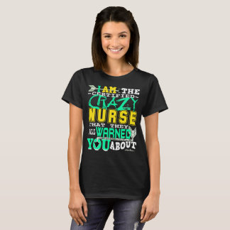 Funny Certified Crazy Nurse T-Shirt
