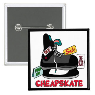 Funny Cheapskate T-shirts Gifts 2 Inch Square Button
