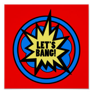 Funny Cheeky Let's Bang! Explosive Firework Gift Poster