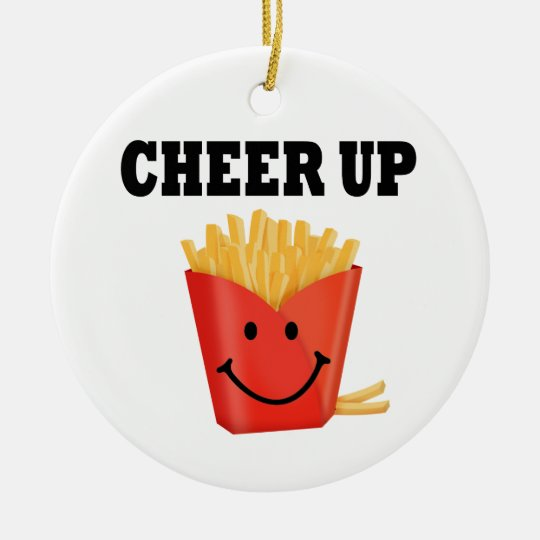 Funny Cheer Up French Fry Ceramic Ornament