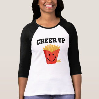 Funny Cheer Up French Fry Tees