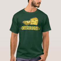 Funny Cheese CHEESEOLOGIST T-Shirt