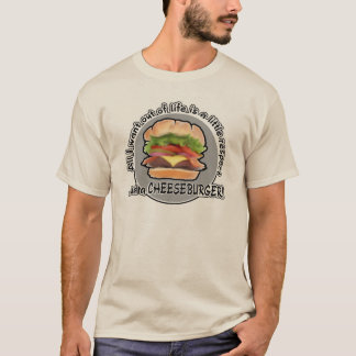 Funny Cheeseburger Tee Shirt
