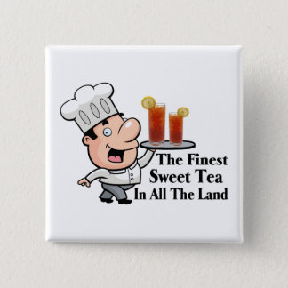 Funny Chef With The Finest Sweet Tea Button