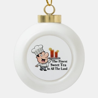 Funny Chef With The Finest Sweet Tea Ceramic Ball Christmas Ornament
