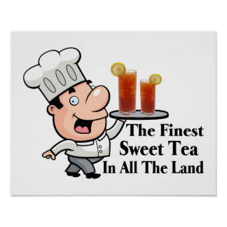 Funny Chef With The Finest Sweet Tea Poster