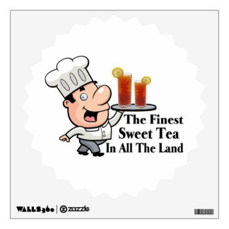Funny Chef With The Finest Sweet Tea Wall Decal
