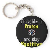 Funny Chemistry Design Proton Stay Positive Keychain