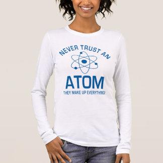 Funny Chemistry Pun Joke Never trust an atom Long Sleeve T-Shirt