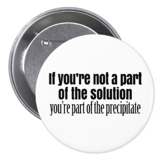 Funny Chemistry Teacher Quote Button