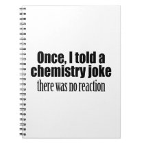 Funny Chemistry Teacher Quote - no reaction Notebook