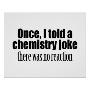 funny chemistry teacher quote no reaction poster