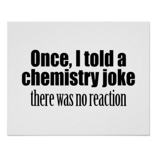 Funny Chemistry Teacher Quote - No Reaction Poster at Zazzle