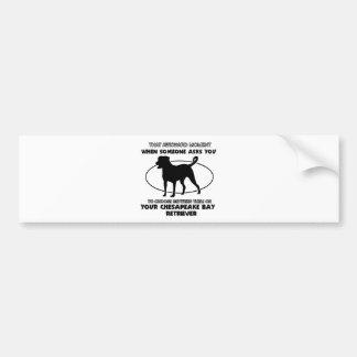 Funny chesapeake bay retriever designs bumper sticker