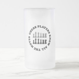 Funny Chess Players Know All the Moves Frosted Glass Beer Mug