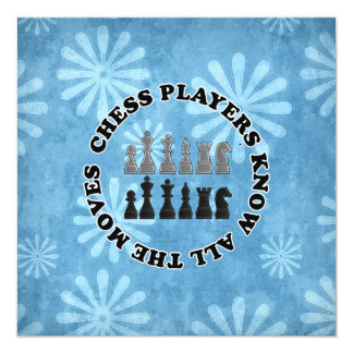Funny Chess Players Know All the Moves 5.25x5.25 Square Paper Invitation Card