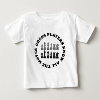 Funny Chess Players Know All the Moves Nerd Humor Baby T-Shirt