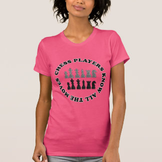 Funny Chess Players Know All the Moves Nerd Humor T Shirt