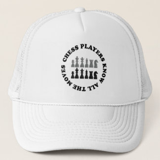 Funny Chess Players Know All the Moves Trucker Hat