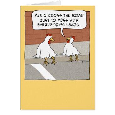 chuckink Funny Chicken Crossing the Road Happy Birthday Card