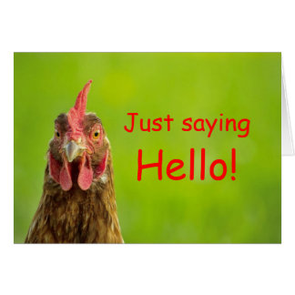 Funny Chicken - Hello Greeting Card