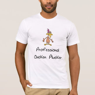 Funny Chicken Plucker T-shirt