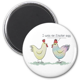Funny Chicken was an Easter Egg Magnet