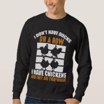 Funny Chickens everywhere Animal Farmer Sweatshirt