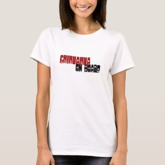 Funny Chihuahua On Board T-Shirt