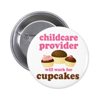 Funny Childcare Provider Pinback Buttons