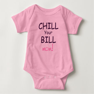 Funny  Chill your Bill Infant creeper