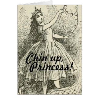 Funny Chin Up Princess Cheer Up Encouragement Card