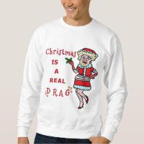 Funny Christmas Bah Humbug Santa in Drag Ugly Sweatshirt