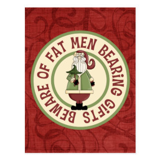Funny Christmas Beware Of Fat Men Bearing Gifts Postcard