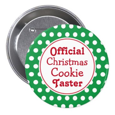 Christmas Themed Funny Christmas Cookie Taster Pin Button