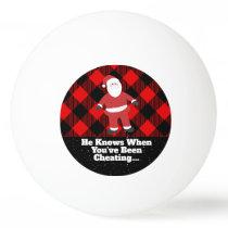 Funny Christmas Family Fun Santa Knows Cheating Ping Pong Ball