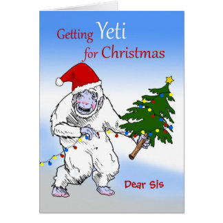 Funny Christmas for Sis, Are You Yeti Yet? Card