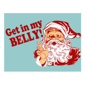 Funny Christmas Get in my Belly Postcards