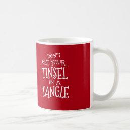 Funny Christmas Holiday Tinsel in a Tangle Coffee Mug