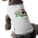 Funny Christmas I don't have to be good I'm cute! Shirt