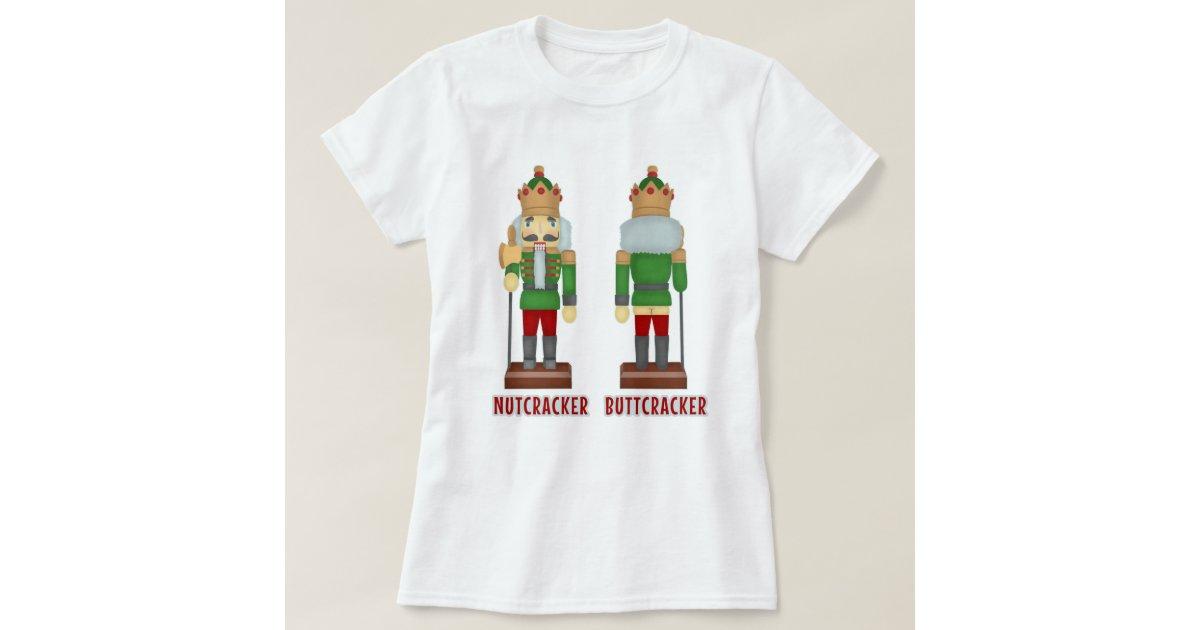 43ae6471d Funny Christmas Nutcracker Buttcracker Humorous T-Shirt | Zazzle.com