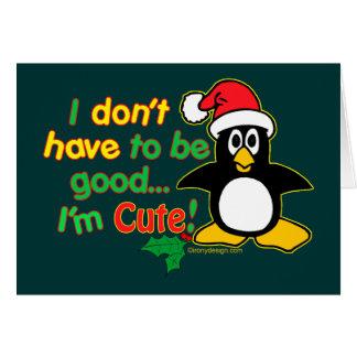 Funny Christmas Penguin I'm cute! Card