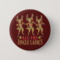 Funny Christmas Reindeer All the Jingle Ladies Button