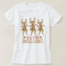 Funny Christmas Reindeer All the Jingle Ladies T-Shirt