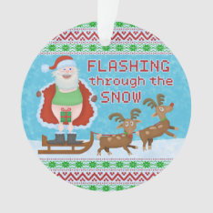 Funny Christmas | Santa Claus Flashing Thru Snow Ornament at Zazzle