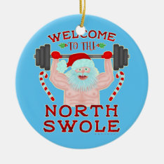 Funny Christmas Santa Claus Swole Weightlifter Ceramic Ornament at Zazzle
