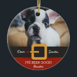 "Funny Christmas Santa Dog Photo and Name Custom Ceramic Ornament<br><div class=""desc"">Celebrate your dog and the holiday season with this cute Christmas tree ornament featuring your dog's photo positioned above Santa's belt and red suit.  Add your custom text and dog's name to personalize.  A holiday keepsake that will be treasured for years to come.</div>"