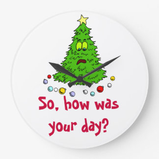 Funny Christmas Tree Holiday Tree How Was Your Day Large Clock